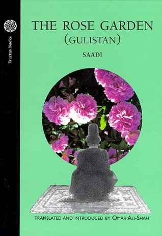 The Rose Garden (Gulistan) of Saadi