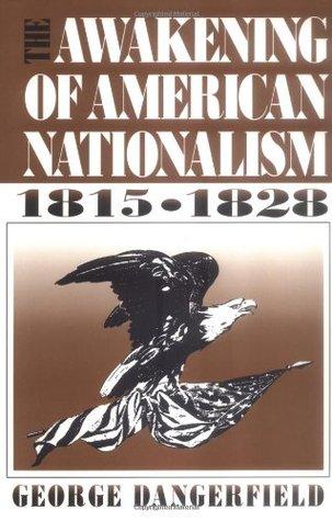 The Awakening of American Nationalism: 1815 - 1828