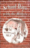 School Days with the Millers (Miller Family Series)