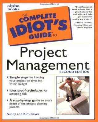 The Complete Idiot's Guide to Project Management