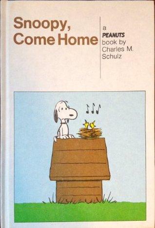 Snoopy Come Home: A Peanuts Book