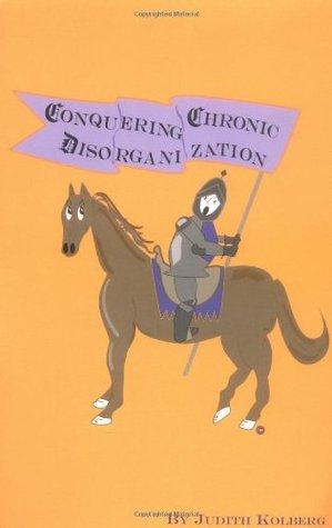 Conquering Chronic Disorganization