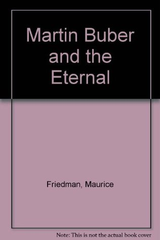 Martin Buber and the Eternal