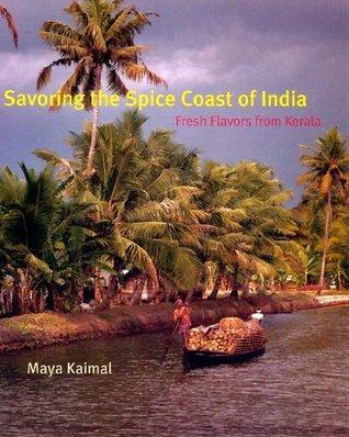 Savoring the Spice Coast of India by Maya Kaimal