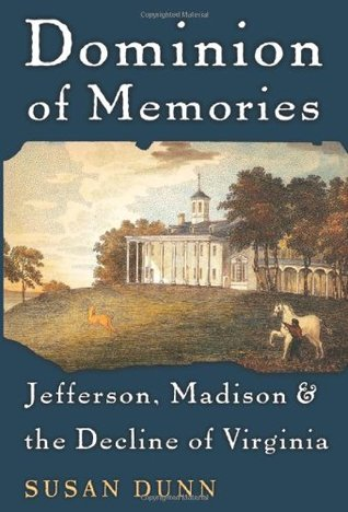 dominion-of-memories-jefferson-madison-and-the-decline-of-virginia