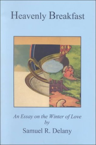 heavenly breakfast an essay on the winter of love by samuel r delany
