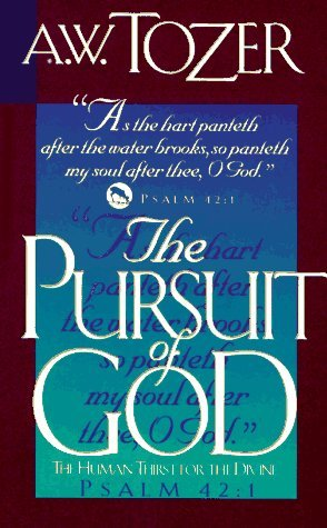 The Pursuit of God: The Human Thirst for the Divine (Paperback)