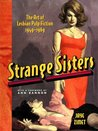 Strange Sisters: The Art of Lesbian Pulp Fiction 1949-1969