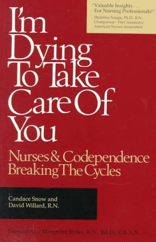 i-m-dying-to-take-care-of-you-nurses-and-codependence-breaking-the-cycles