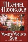 The White Wolf's Son: The Albino Underground (Elric Saga)