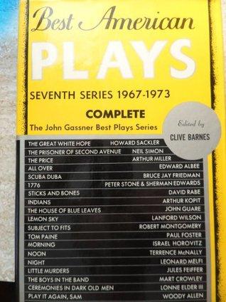 BEST AMERICAN PLAYS 7TH SERIES (The John Gassner Best Plays Series)