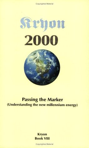 Passing the Marker 2000: Understanding the New Millennium Energy (Kryon, #8)