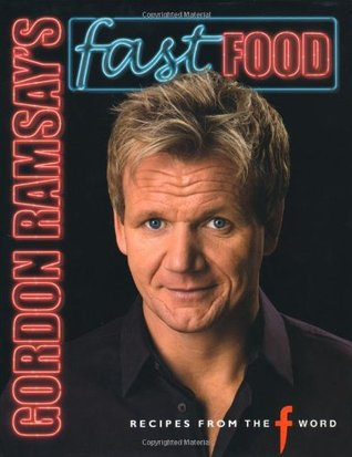 Gordon ramsays fast food recipes from the f word with mark 610514 forumfinder Gallery