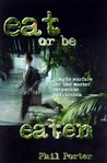 Eat or Be Eaten!: Jungle Warfare for the Corporate Master Politician