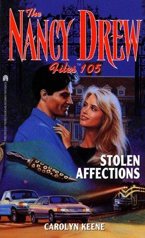 Stolen Affections (Nancy Drew Files, #105)