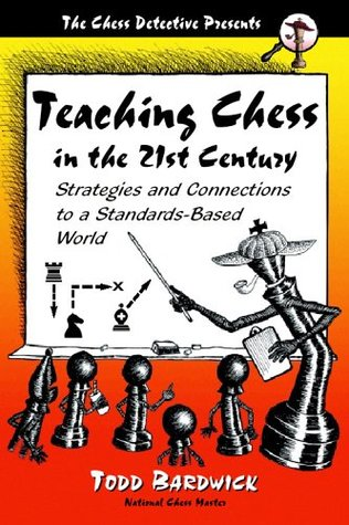 Teaching Chess in the 21st Century: Strategies and Connections to a Standards-Based World
