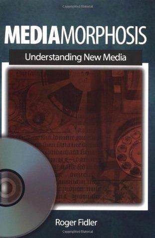 Mediamorphosis: Understanding New Media