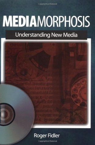 Mediamorphosis: Understanding New Media