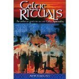 Celtic Rituals: An Authentic Guide to Ancient Celtic Spirituality 978-1902012186 MOBI FB2 por Alexei Kondratiev