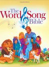 The Word & Song Bible: The Bible for Your Believers