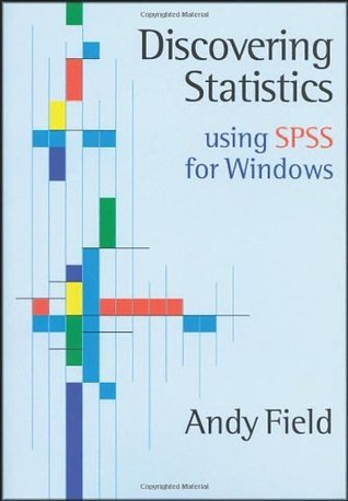 Discovering Statistics Using SPSS for Windows: Advanced Techniques for Beginners