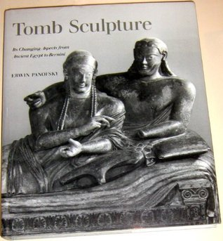 Tomb Sculpture: Four Lectures on Its Changing Aspects from Ancient Egypt to Bernini