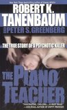 The Piano Teacher: The True Story of a Psychotic Killer