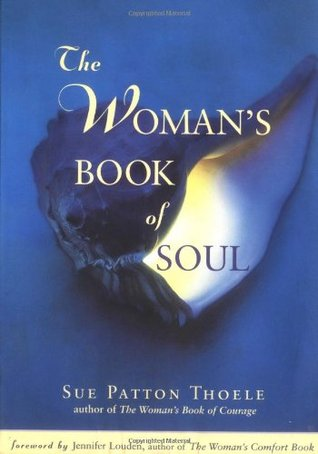 The Woman's Book of Soul: Meditations for Courage, Confidence, and Spirit