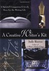 A Creative Writer's Kit: A Spirited Companion and Lively Muse for the Writing Life