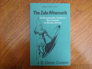 The Zulu Aftermath: A Nineteenth-Century Revolution in Bantu Africa