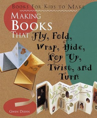 making books that fly fold wrap hide pop up twist and turn