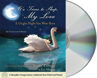 It's Time to Sleep My Love & On the Night You Were Born: The You Are Loved Collection