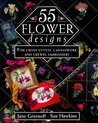 55 Flowers Designs: For Cross Stitch, Canvaswork and Crewel