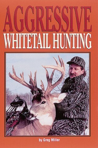 Aggressive Whitetail Hunting