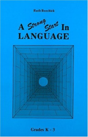 Strong Start in Language by Ruth Beechick