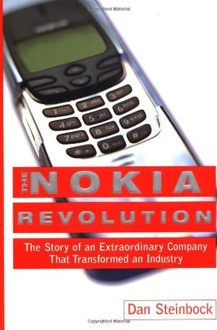 The Nokia Revolution: The Story of an Extraordinary Company That Transformed an Industry