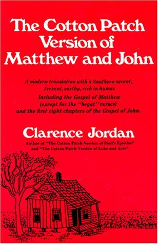 The Cotton Patch Version of Matthew and John by Clarence Jordan