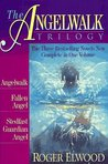 The Angelwalk Trilogy: Angelwalk/Fallen Angel/Stedfast