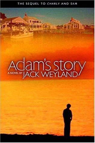 Adam's Story by Jack Weyland