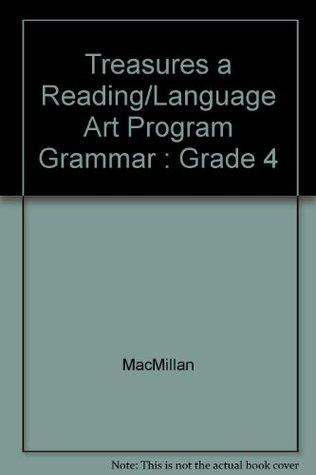 Treasures a Reading/Language Art Program Grammar : Grade 4