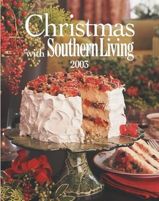 Christmas with Southern Living 2003 by Rebecca Brennan