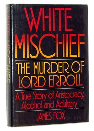 Download PDF White Mischief: The Murder of Lord Erroll - 100% free