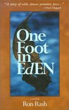 One Foot In Eden by Ron Rash