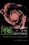 Theories of the Universe: From Babylonian Myth to Modern Science(Library of Scientific Thought)