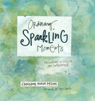 Ordinary Sparkling Moments: Reflections on Success and Contentment