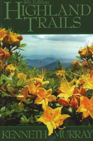 Highland Trails: A Guide to Scenic Trails in Northeast Tennessee, Western North Carolina, and Southwest Virginia