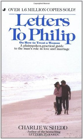 Letters to Philip by Charlie W. Shedd