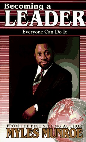 Becoming a Leader by Myles Munroe
