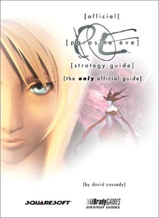 Parasite Eve : Official Strategy Guide- The Only Official Guide
