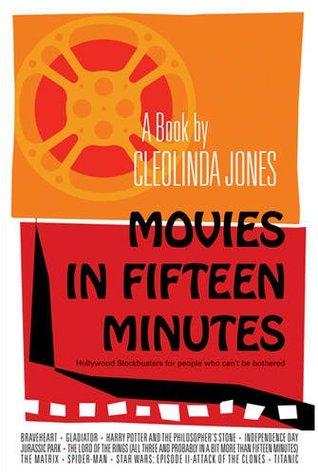 Movies In Fifteen Minutes by Cleolinda Jones